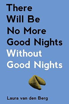 There Will Be No More Good Nights Without Good Nights book cover