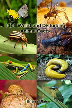 101 Weird and Disturbing Animal Facts book cover