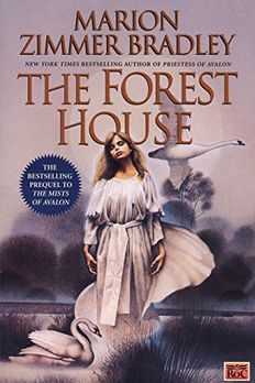 The Forest House The Mists of Avalon book cover