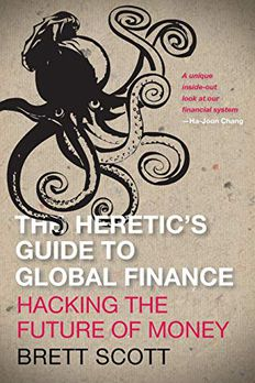 The Heretic's Guide to Global Finance book cover