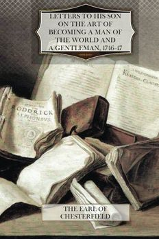 Letters to His Son on the Art of Becoming a Man of the World and a Gentleman book cover
