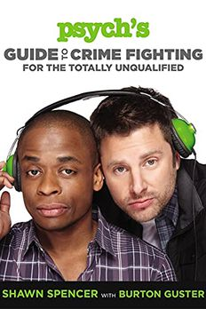 Psych's Guide to Crime Fighting for the Totally Unqualified book cover