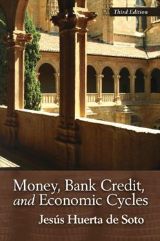 Money, Bank Credit, and Economic Cycles book cover