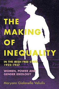 The making of inequality in the Irish Free State, 1922–37 book cover