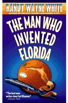 The Man Who Invented Florida book cover