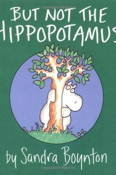 But Not the Hippopotamusby Sandra Boynton[Boardbook] book cover