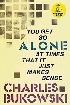 You Get So Alone at Times That It Just Makes Sense book cover
