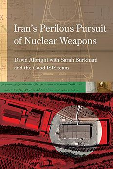 Iran's Perilous Pursuit of Nuclear Weapons book cover