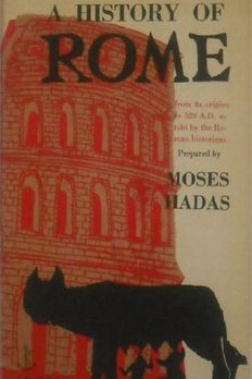 A History of Rome from its Origins to 529 A.D. as told by the Roman Historians book cover