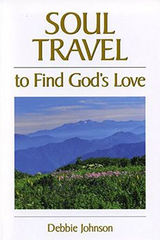 Soul Travel to Find God's Love book cover