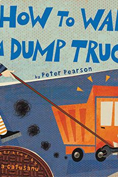 How to Walk a Dump Truck book cover