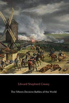The Fifteen Decisive Battles of the World book cover