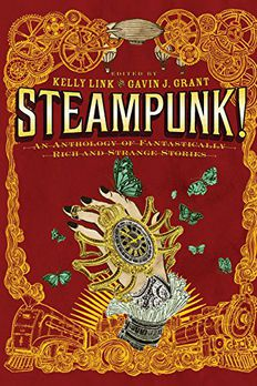 Steampunk! An Anthology of Fantastically Rich and Strange Stories book cover