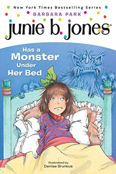 Junie B. Jones Has a Monster Under Her Bed book cover