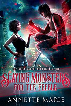Slaying Monsters for the Feeble book cover