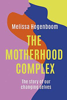 The Motherhood Complex book cover
