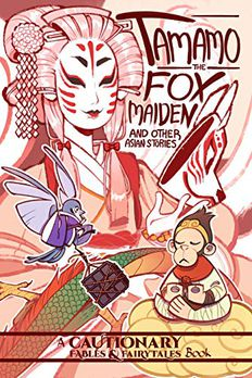 Tamamo the Fox Maiden and Other Asian Stories book cover