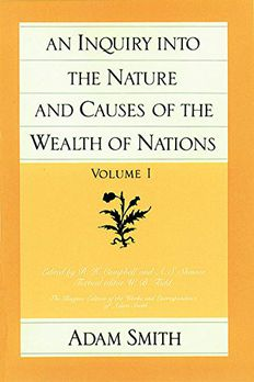 An Inquiry Into the Nature and Causes of the Wealth of Nations, Volume 1 book cover