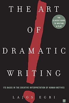 The Art Of Dramatic Writing book cover