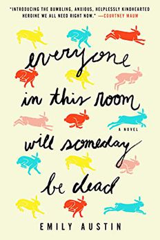 Everyone in This Room Will Someday Be Dead book cover
