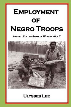 Employment of Negro Troops book cover