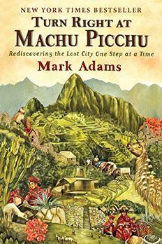 Turn Right at Machu Picchu book cover