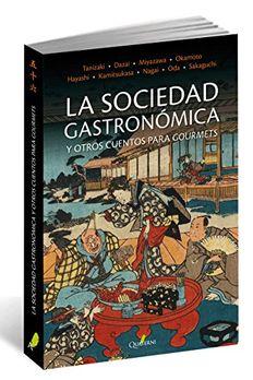 La sociedad gastronómica y otros cuentos para gourmets book cover