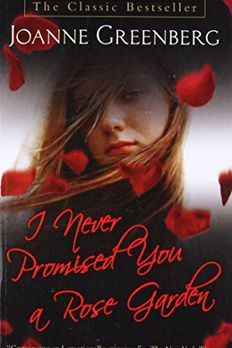 I Never Promised You a Rose Garden book cover