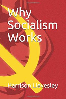 Why Socialism Works book cover