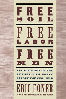Free Soil, Free Labor, Free Men book cover