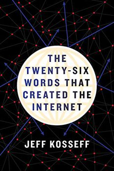 The Twenty-Six Words That Created the Internet book cover