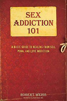 Sex Addiction 101 book cover