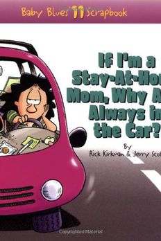 If I'm a Stay-At-Home Mom, Why Am I Always in the Car? book cover
