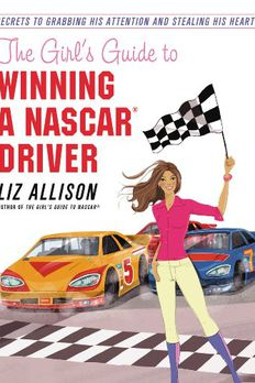 The Girl's Guide to Nascar book cover