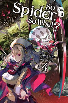So I'm a Spider, So What?, Vol. 4 book cover