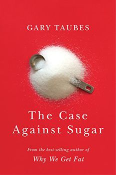 The Case Against Sugar book cover