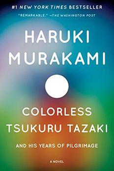 Colorless Tsukuru Tazaki and His Years of Pilgrimage book cover
