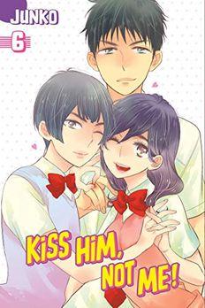 Kiss Him, Not Me!, Vol. 6 book cover