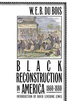 Black Reconstruction in America, 1860-1880 book cover