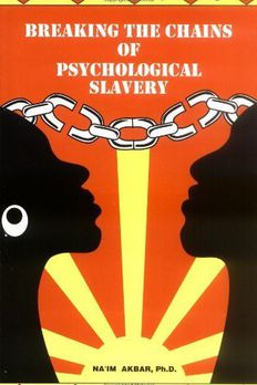 Breaking the Chains of Psychological Slavery by Na'im Akbar book cover