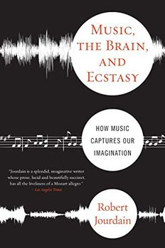 Music, The Brain, And Ecstasy book cover