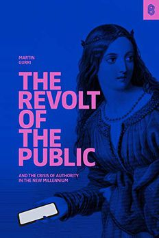 The Revolt of The Public and the Crisis of Authority in the New Millennium book cover