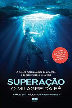 Superação - O Milagre da Fé book cover