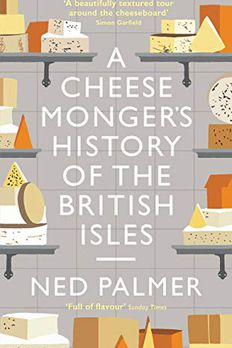 A Cheesemonger's History of The British Isles book cover